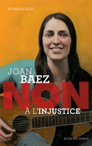 Joan-Baez-Non-a-l-injustice-de-Murielle-Szac