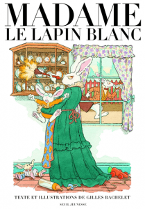 Madame-Le-Lapin-Blanc-de-Gilles-Bachelet